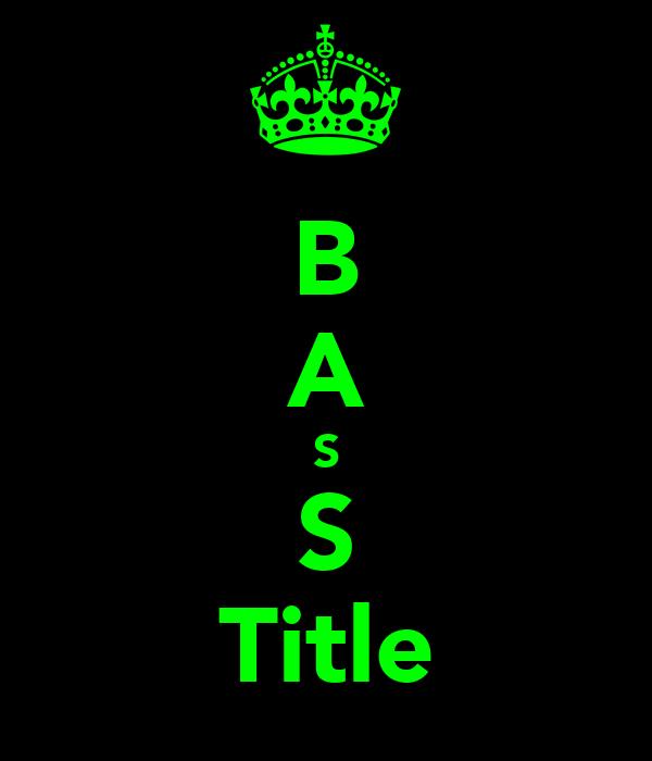 B A S S Title