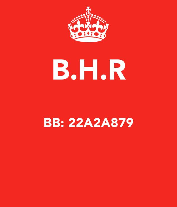 B.H.R  BB: 22A2A879
