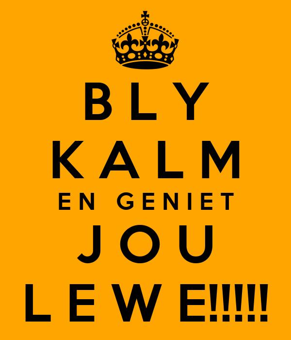 B L Y K A L M E N   G E N I E T J O U L E W E!!!!!