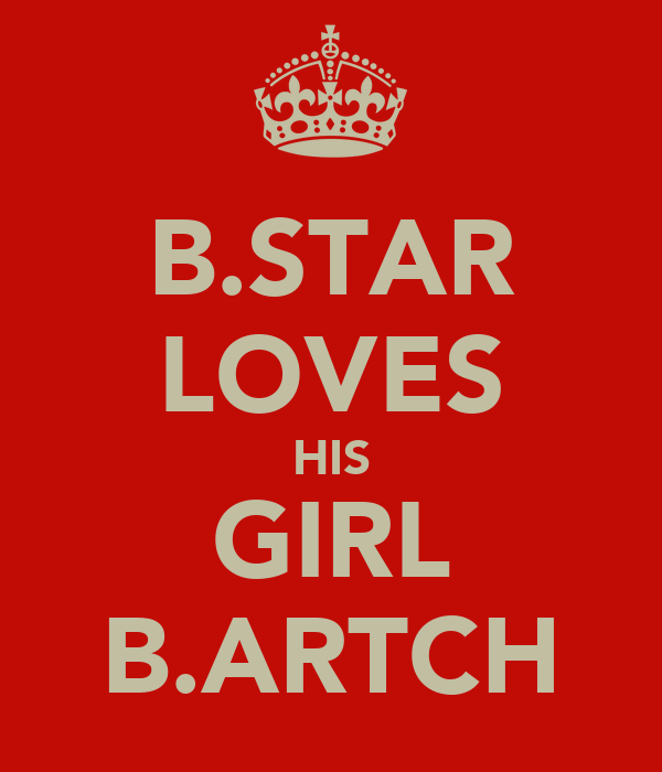 B.STAR LOVES HIS GIRL B.ARTCH