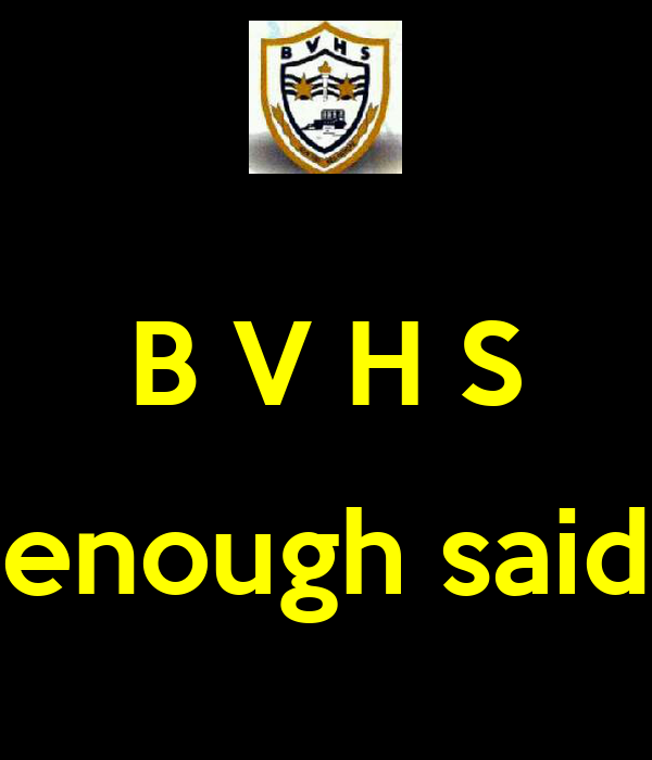 B V H S  enough said
