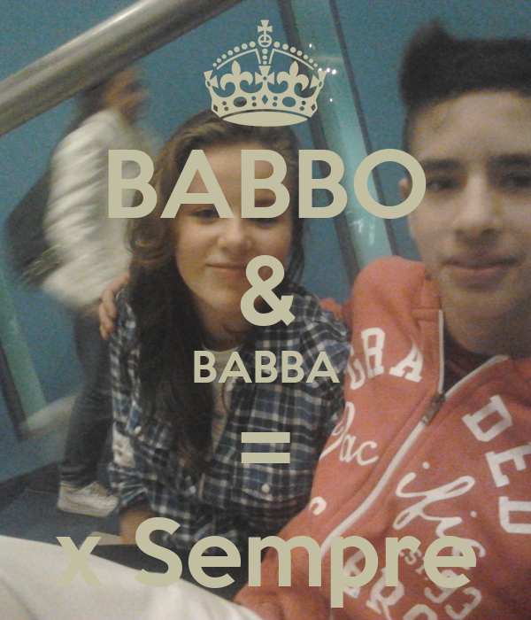 BABBO & BABBA = x Sempre