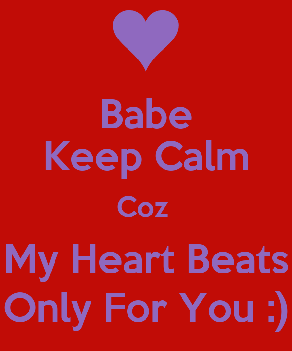 Babe Keep Calm Coz My Heart Beats Only For You Poster Aaaa