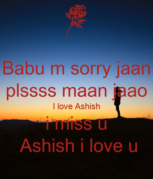 Babu m sorry jaan plssss maan jaao I love Ashish i miss u Ashish i love u Poster Hemangi ...