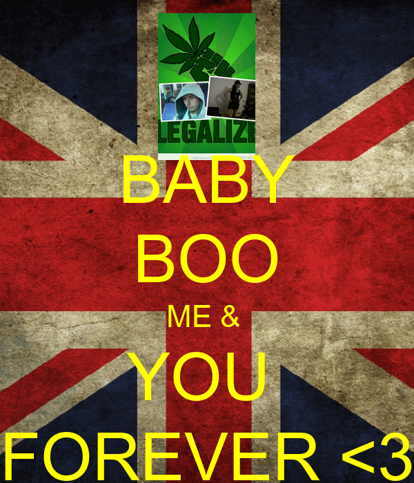 BABY BOO ME &  YOU  FOREVER <3