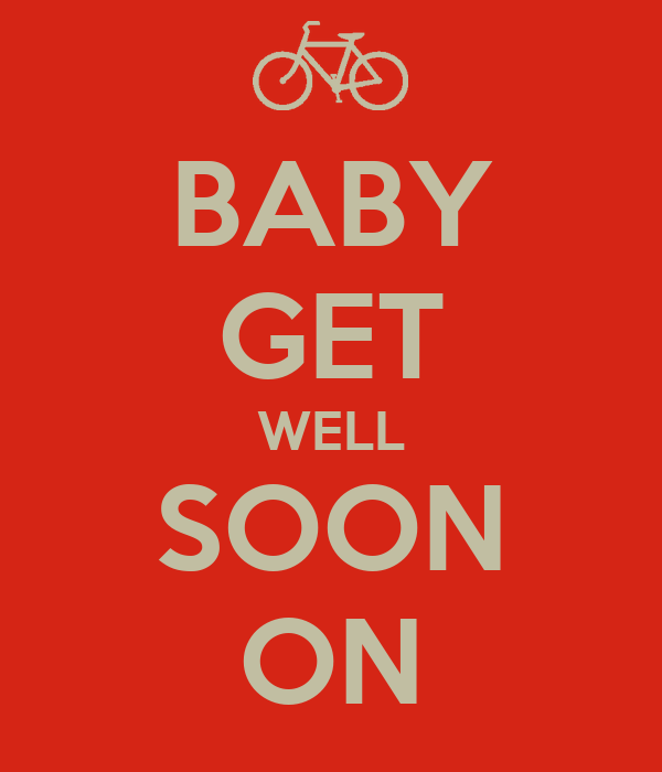 BABY GET WELL SOON ON