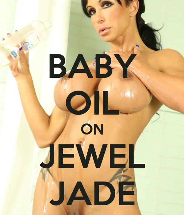 BABY OIL ON JEWEL JADE