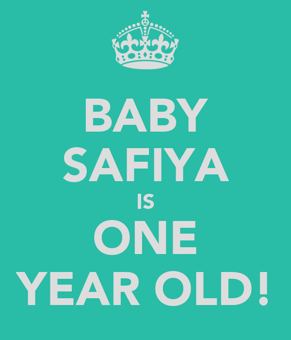 BABY SAFIYA IS ONE YEAR OLD!