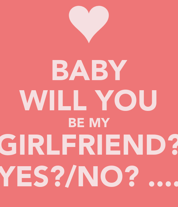 Baby Will You Be My Girlfriend Yesno Poster Nuel Keep