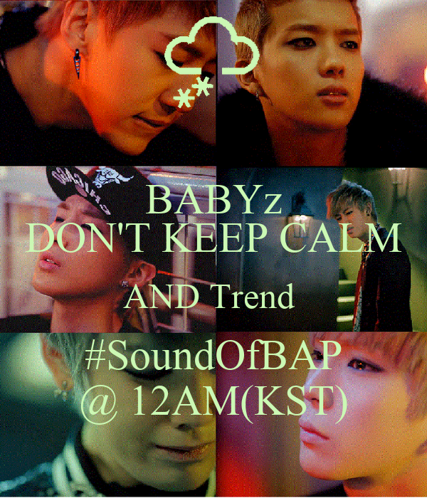 BABYz DON'T KEEP CALM AND Trend  #SoundOfBAP @ 12AM(KST)