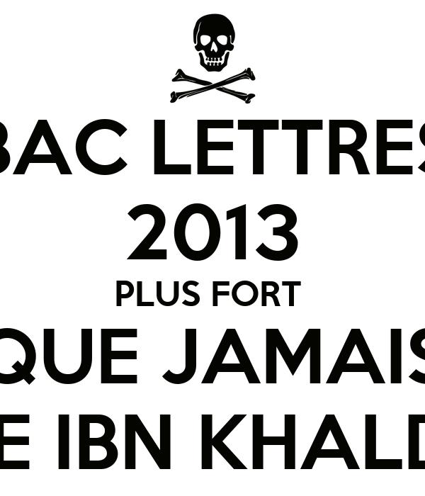 BAC LETTRES 2013 PLUS FORT  QUE JAMAIS LYCEE IBN KHALDOUN
