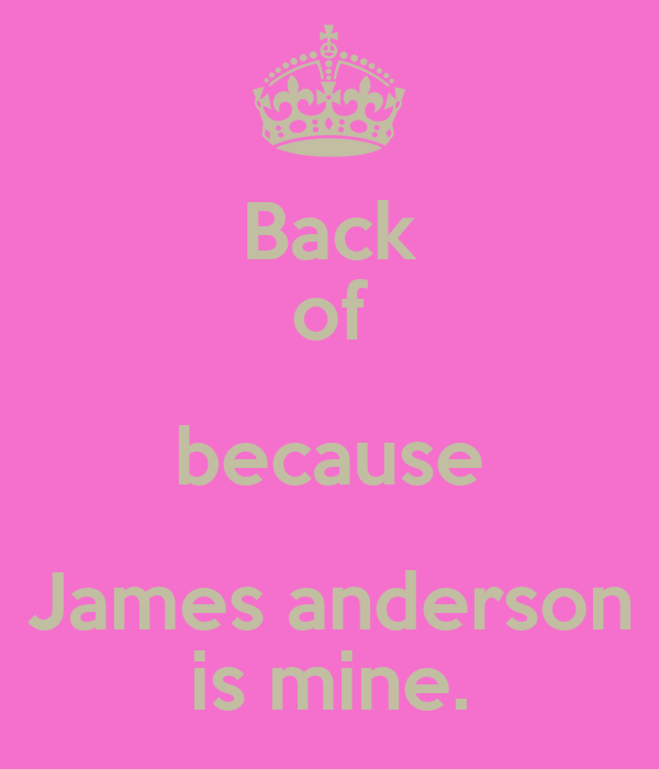 Back of because James anderson is mine.