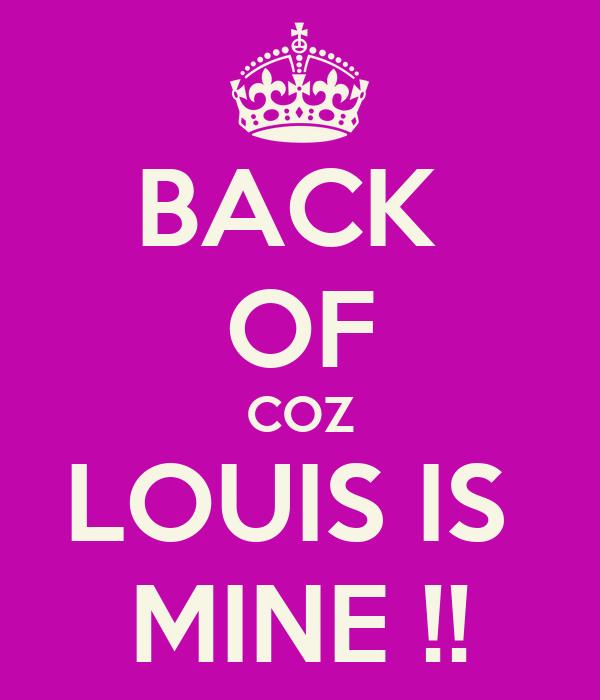 BACK  OF COZ LOUIS IS  MINE !!