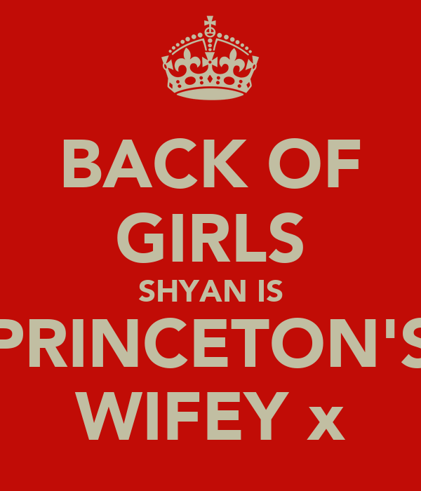 BACK OF GIRLS SHYAN IS PRINCETON'S WIFEY x
