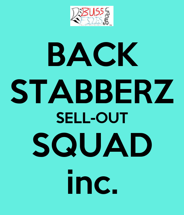 BACK STABBERZ SELL-OUT SQUAD inc.