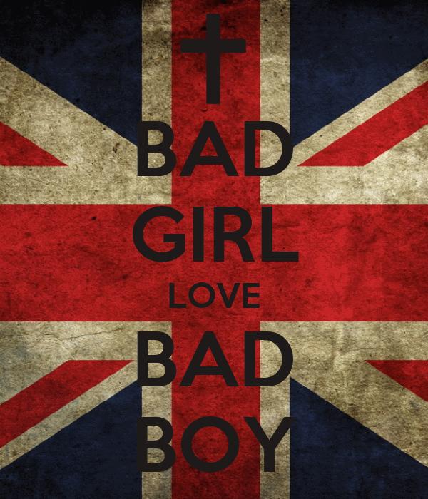 BAD GIRL LOVE BAD BOY