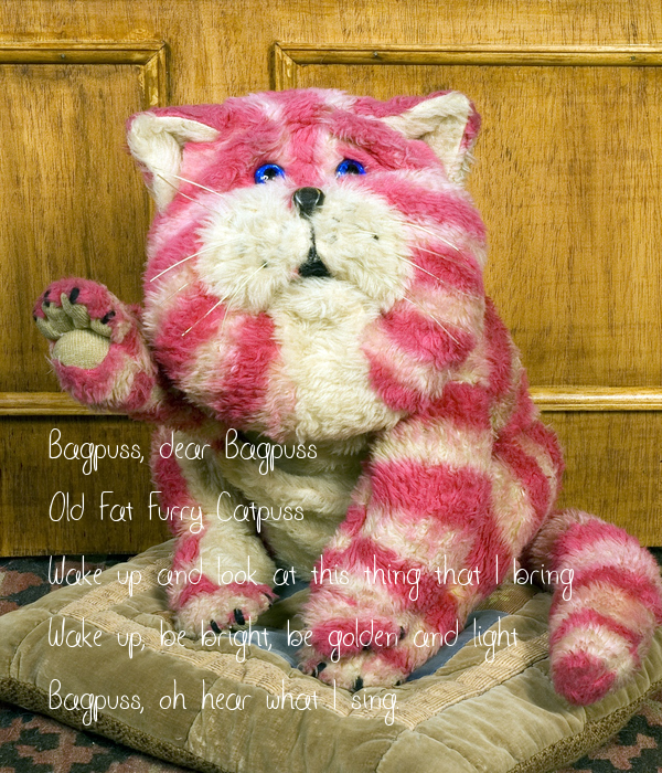 Bagpuss, dear Bagpuss