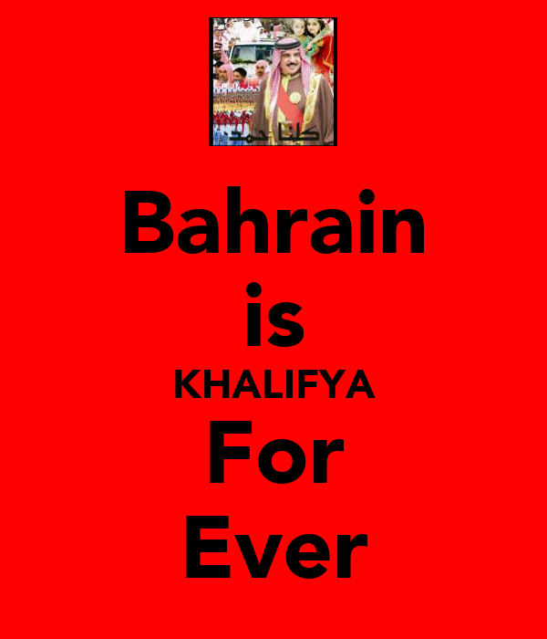 Bahrain is KHALIFYA For Ever
