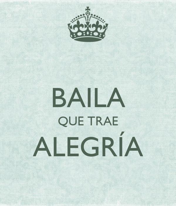 BAILA QUE TRAE ALEGRÍA