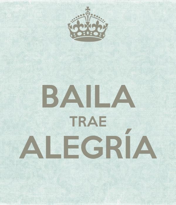BAILA TRAE ALEGRÍA