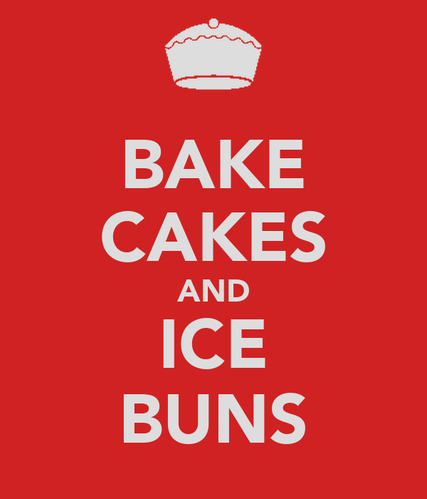 BAKE CAKES AND ICE BUNS