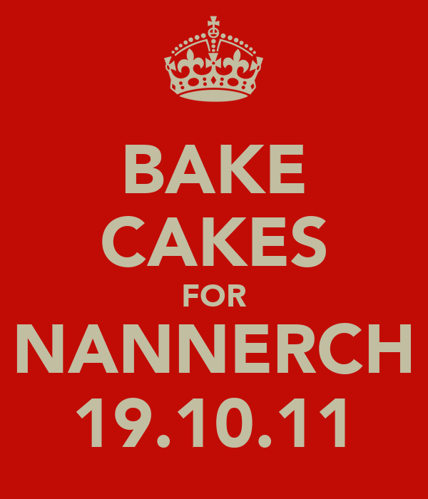 BAKE CAKES FOR NANNERCH 19.10.11