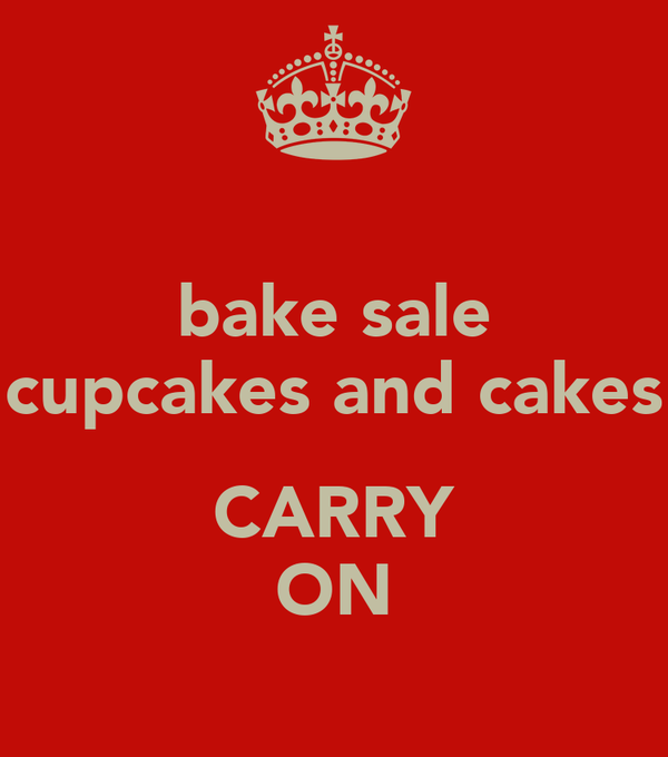 bake sale cupcakes and cakes  CARRY ON