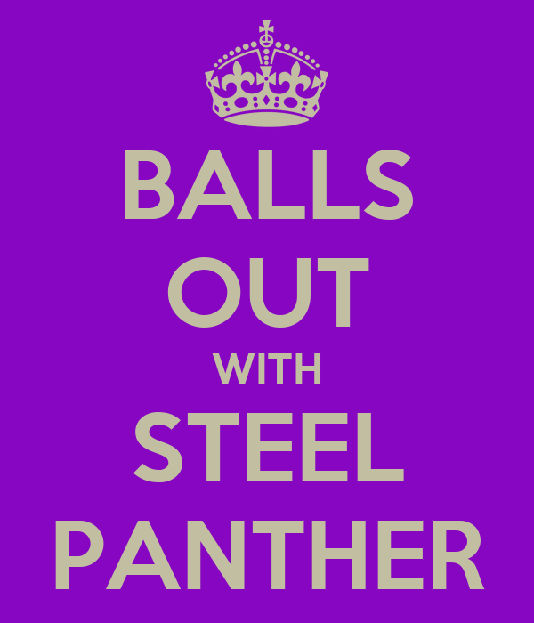 BALLS OUT WITH STEEL PANTHER