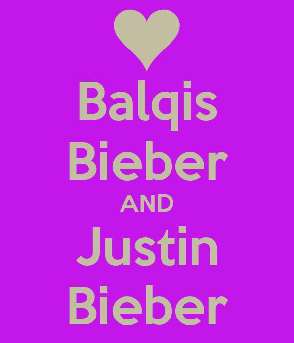 Balqis Bieber AND Justin Bieber