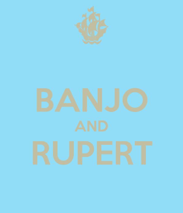 BANJO AND RUPERT