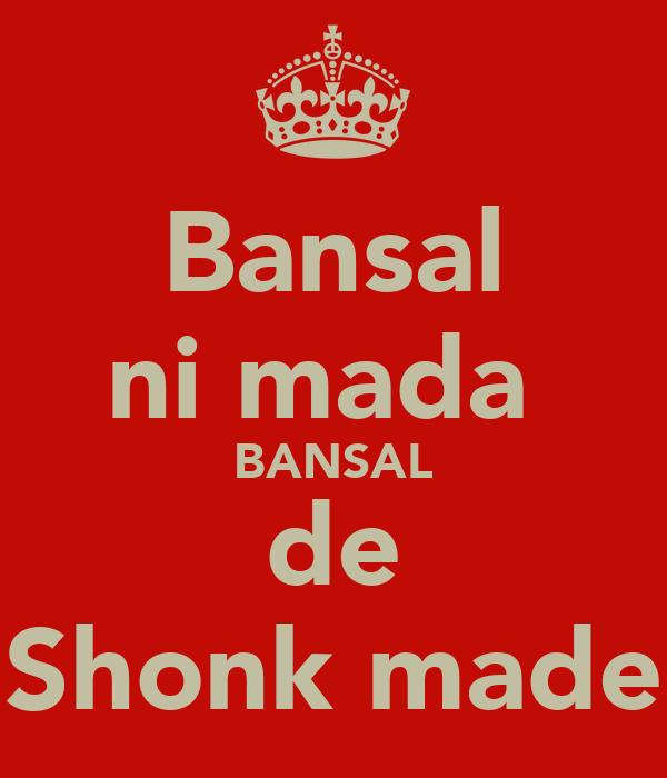 Bansal ni mada  BANSAL de Shonk made