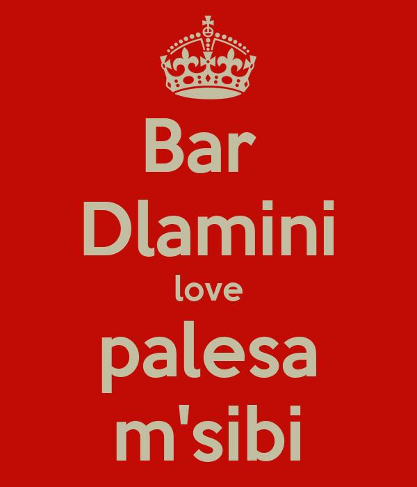Bar  Dlamini love palesa m'sibi