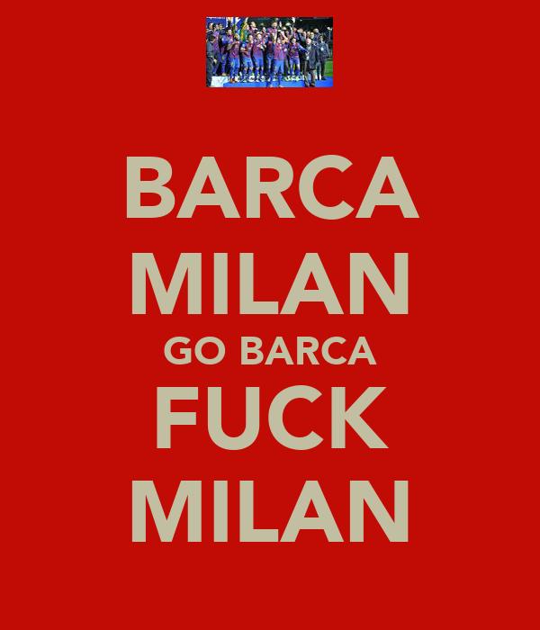BARCA MILAN GO BARCA FUCK MILAN
