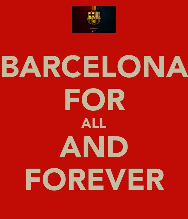 BARCELONA FOR ALL AND FOREVER