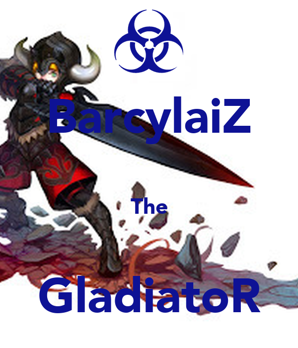 BarcylaiZ  The  GladiatoR