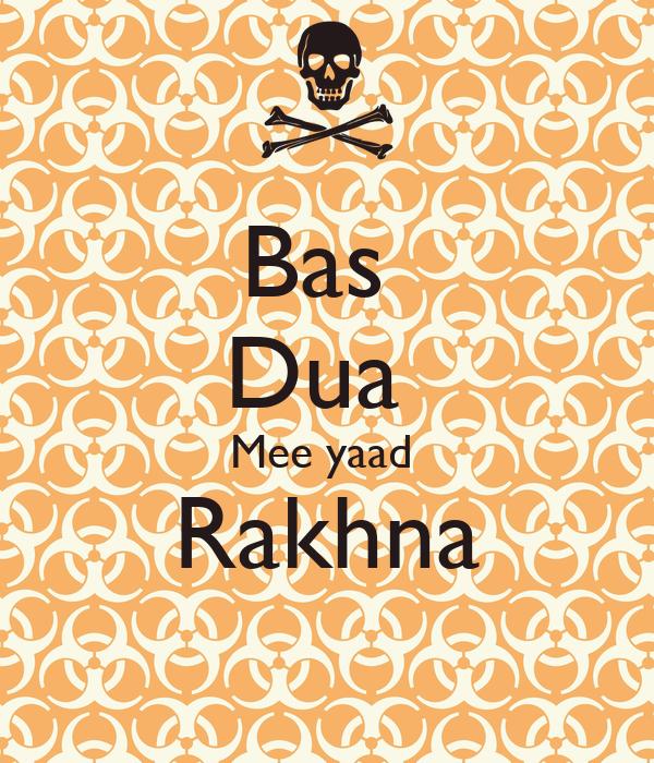 Bas  Dua  Mee yaad  Rakhna