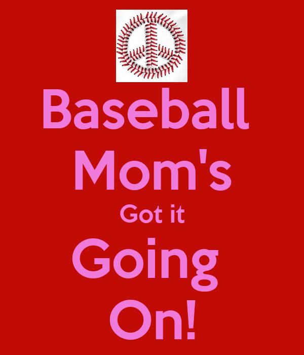 Baseball  Mom's Got it Going  On!