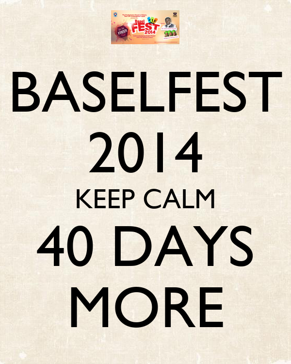 BASELFEST 2014 KEEP CALM 40 DAYS MORE