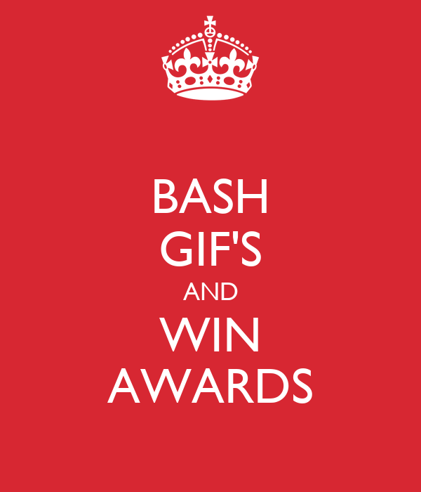 BASH GIF'S AND WIN AWARDS