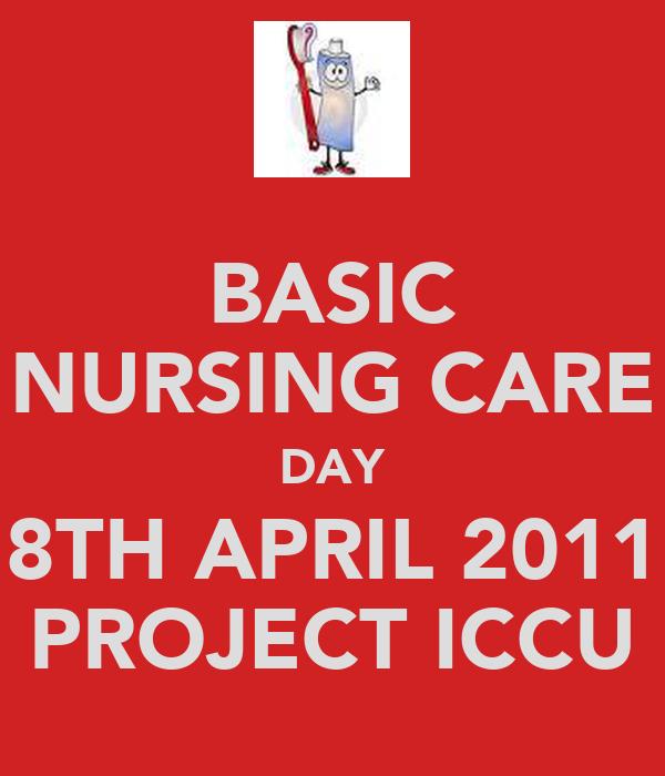 BASIC NURSING CARE DAY 8TH APRIL 2011 PROJECT ICCU