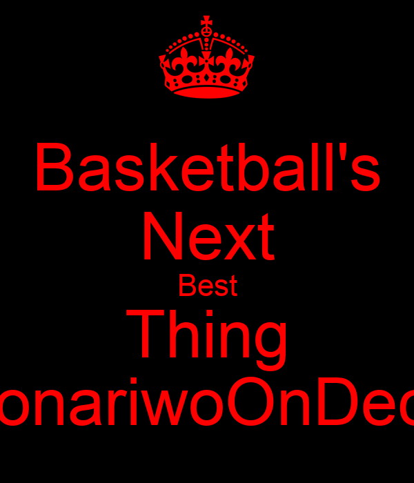 Basketball's Next Best Thing SonariwoOnDeck