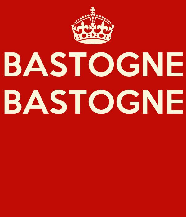 BASTOGNE BASTOGNE