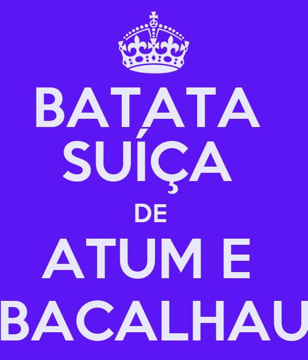 BATATA  SUÍÇA  DE  ATUM E  BACALHAU