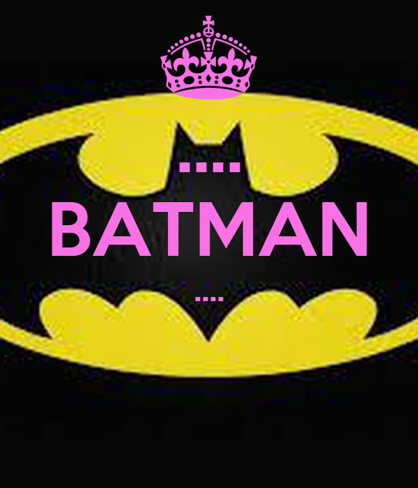 .... BATMAN ....