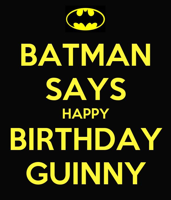 BATMAN SAYS HAPPY BIRTHDAY GUINNY