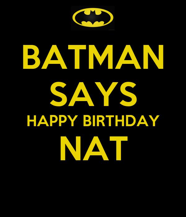 BATMAN SAYS HAPPY BIRTHDAY NAT