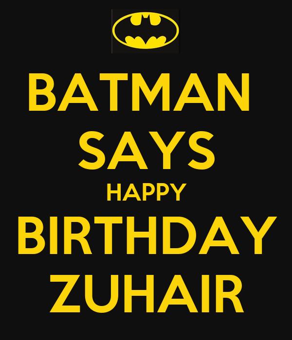 BATMAN  SAYS HAPPY BIRTHDAY ZUHAIR