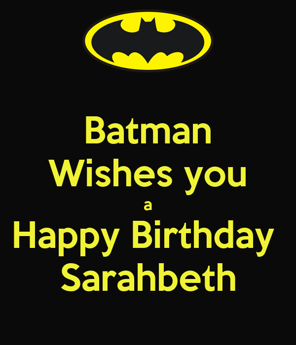 Batman Wishes You A Happy Birthday Sarahbeth Poster Batman Keep