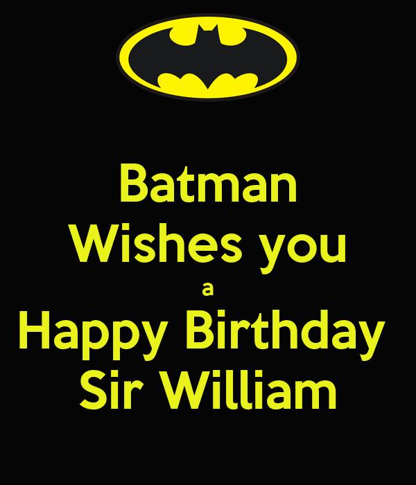 Batman Wishes You A Happy Birthday Sir William Poster Wish You Happy Birthday Sir