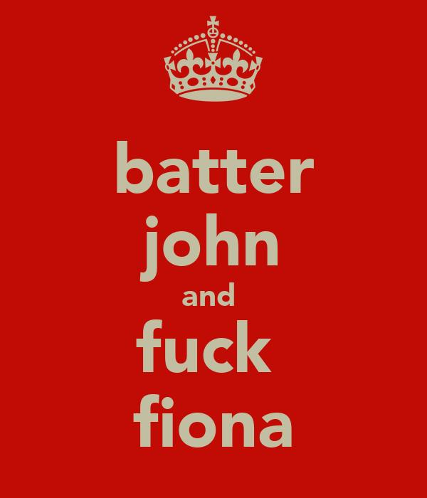 batter john and  fuck  fiona